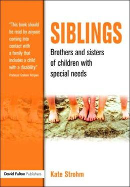 Siblings: Brothers and Sisters of Children with Special Needs