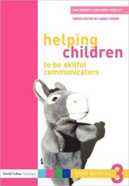 Helping Children to be Skilful Communicators