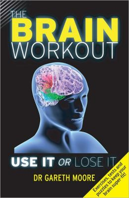 The Brain Workout: Use It or Lose It