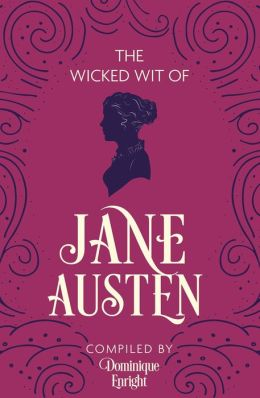 The Wicked Wit of Jane Austen