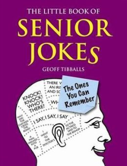 The Little Book of Senior Jokes: The Ones You Can Remember
