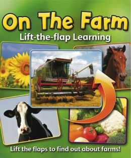 Lift-the-Flap Learning: On the Farm: Lift the Flaps to Find Out About Farms!