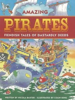 Amazing Pirates: Fiendish Tales of Dastardly Deeds