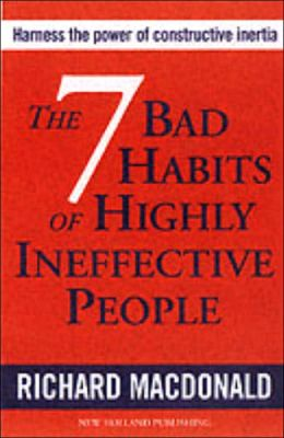 The 7 Bad Habits of Highly Ineffective People