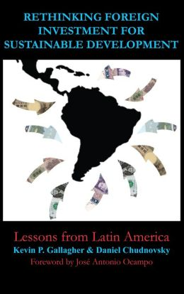 Rethinking Foreign Investment for Sustainable Development: Lessons from Latin America