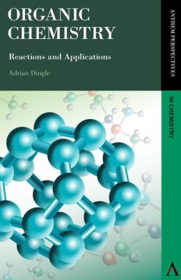 Organic Chemistry: Reactions and Applications