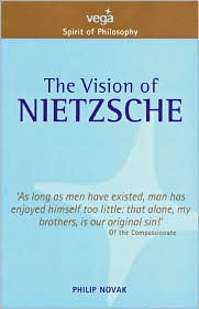 The Vision of Nietzsche (Spirit of Philosophy Series)