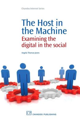 The Host in the Machine: Examining the digital in the social