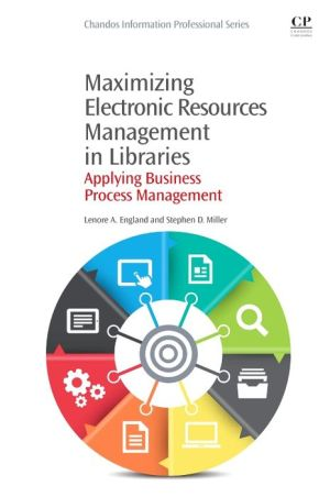 Maximizing Electronic Resources Management in Libraries: Applying Business Process Management