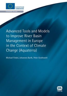 Advanced Tools And Models To Improve River Basin Management In Europe In The Context Of Climate Change (Aquaterra)