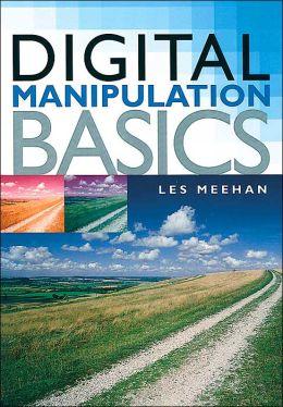 Digital Manipulation Basics