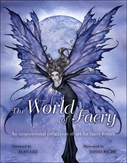 The World of Faery: An Inspirational Collection of Art for Faery Lovers