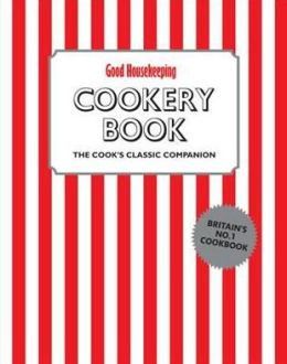 Good Housekeeping Cookery Book: The Cook's Classic Companion.