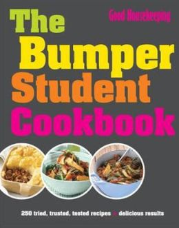The Bumper Student Cookbook: 250 Tried, Tested, Trusted Recipes. by Good Housekeeping