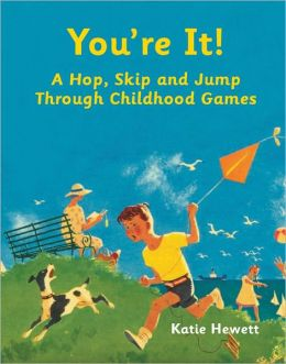 You're It!: A Hop, Skip and Jump Through Childhood Games