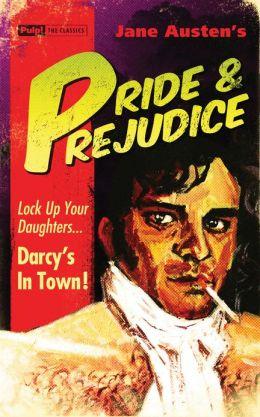 Pride & Prejudice (Pulp! The Classics)