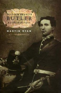 William Francis Butler: A Life 1838-1910
