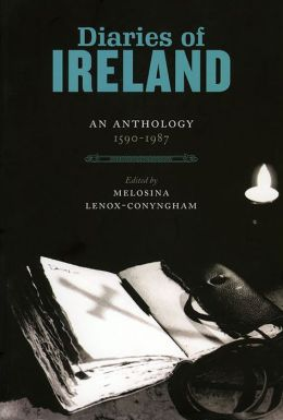 Diaries of Ireland: An Anthology 1590-1987