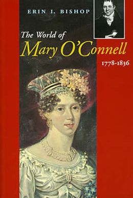 The World of Mary O'Connell 1778-1836