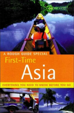Rough Guide First Time Asia, 3rd Edition