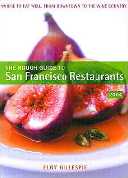 The Rough Guide To San Francisco Restaurants 2004 (Rough Guides Travel Guide Series)