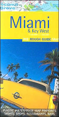 The Rough Guide Map to Miami & Key West: Pinpoints Sights, Shops, Restaurant, Bars