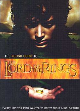 The Rough Guide to The Lord of the Rings: Everything You Ever Wanted to Know about Middle Earth