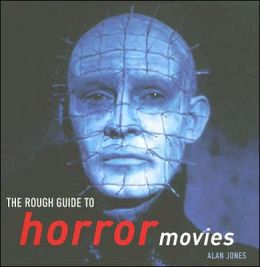 The Rough Guide to Horror Movies Alan Jones