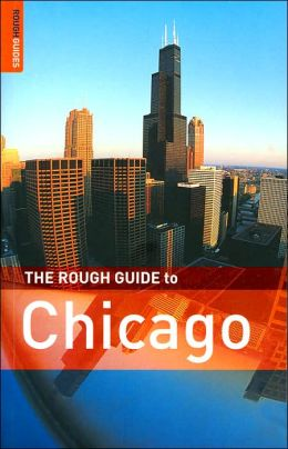 The Rough Guide to Chicago (Rough Guide Travel Guides Series)