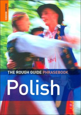 The Rough Guide to Polish Phrasebook (Rough Guide Phrasebooks Series)