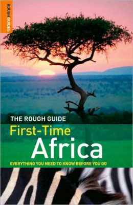 The Rough Guide to First-Time Africa 1