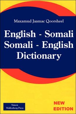 Somali; Somali - English Dictionary;INGRISI SOOMAALI - SOOMAALI INGRISI QAAMUUS