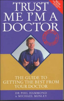 Trust Me Im a Doctor (New Revised Edition)