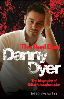 Danny Dyer: The Real Deal