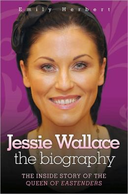 Jessie Wallace: The Biography