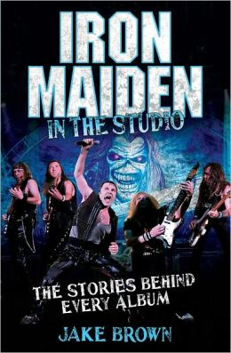 Iron Maiden: In the Studio: The Stories Behind Every Album