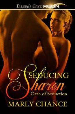 Seducing Sharon (Oath, Book One)
