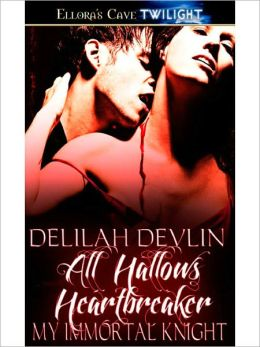 All Hallows Heartbreaker (My Immortal Knight, Book One)