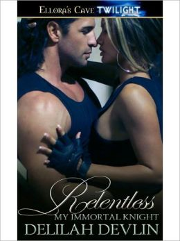 Relentless (My Immortal Knight, Book Four)