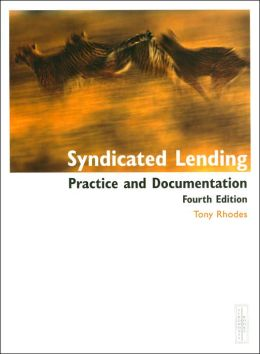 Syndicated Lending: Practice and Documentation