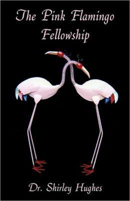 The Pink Flamingo Fellowship