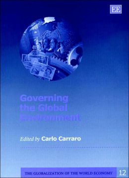 Governing the Global Environment (Globalization of the World Economy)