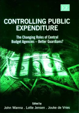 Controlling Public Expenditure: The Changing Roles of Central Budget Agencies - Better Guardians?