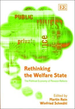 Rethinking the Welfare State: The Political Economy of Pension Reform