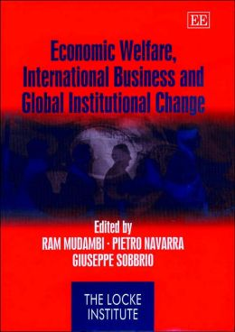 Economic Welfare, International Business and Global Institutional Change (Locke Institute)