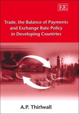Trade, the Balance of Payments and Exchange Rate Policy in Developing Countries