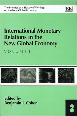International Money Relations in the New Global Economy (International Library of Writings on the New Global Economy Series #1-2)