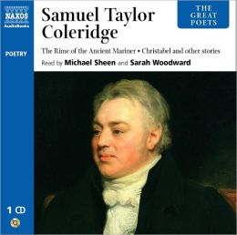 The Great Poets: Samuel Taylor Coleridge: Includes the Rime of the Ancient Mariner and Christabel