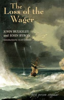 The Loss of the Wager: The Narratives of John Bulkeley and the Hon. John Byron