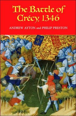 The Battle of Crecy, 1346 (Warfare in History Series)